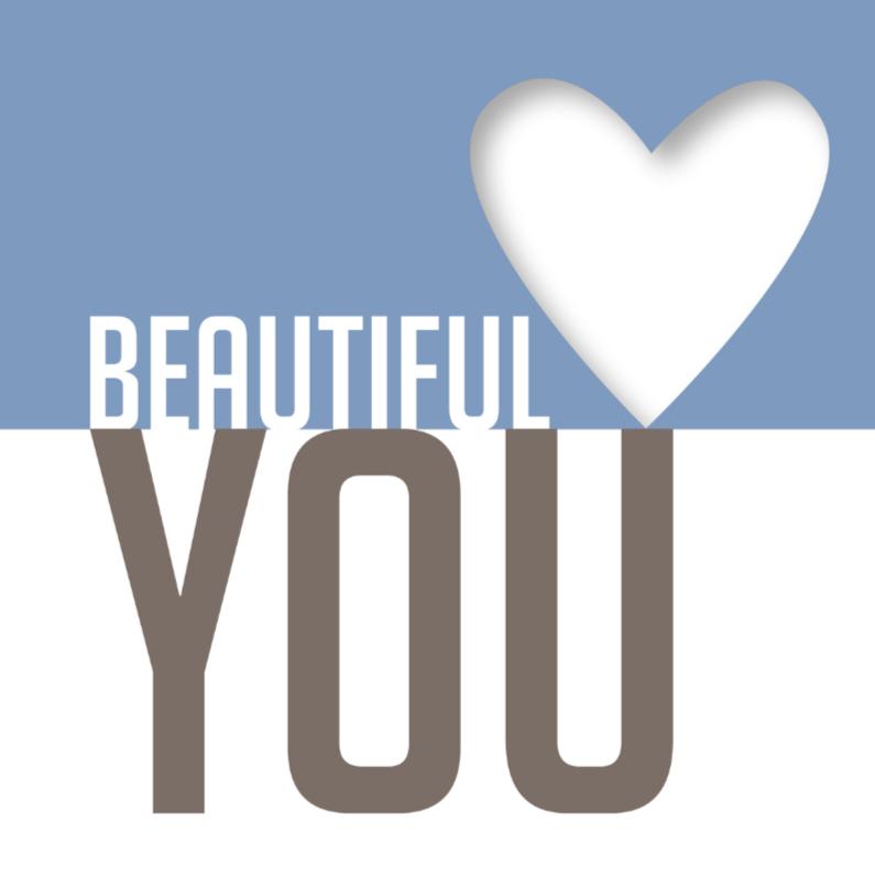 Liefde kaarten - Liede kaart Beautiful you