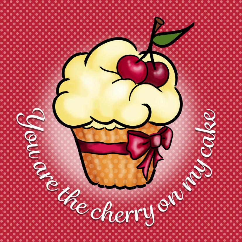 Liefde kaarten - Liefde - cherry on my cake
