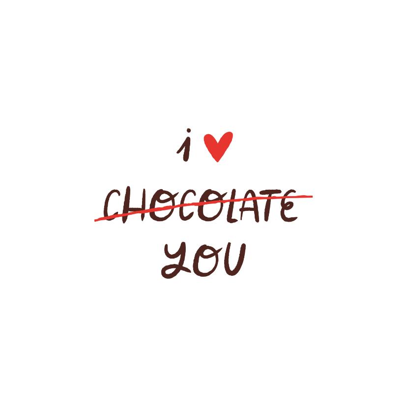 Liefde kaarten - Liefde kaart grappig I love chocolate