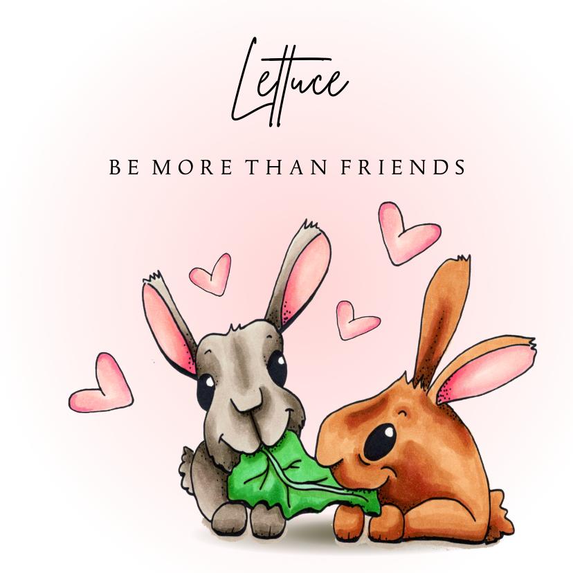 Liefde kaarten - Liefde kaart Lettuce be more then friends