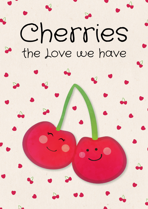 Liefde kaarten - Liefde kaart met kersen Cherries the love we have