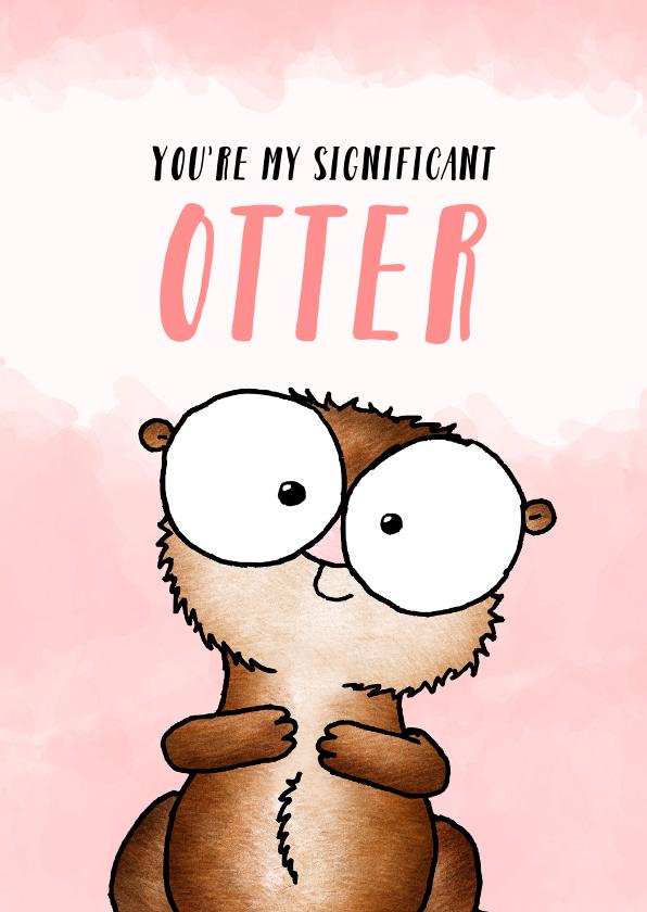 Liefde kaarten - Liefde kaart ottertje - You're my significant otter!