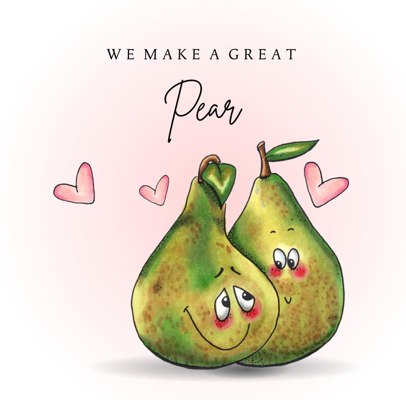 Liefde kaarten - Liefde kaart We make a great pear