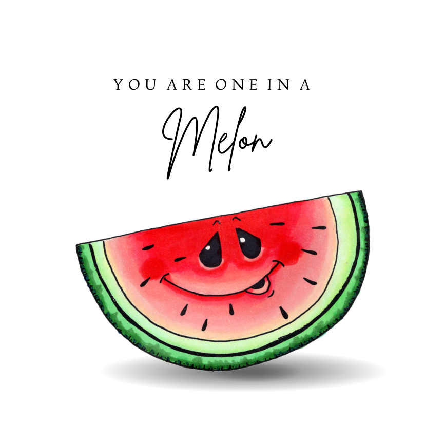 Liefde kaarten - Liefde kaart You are one in a melon