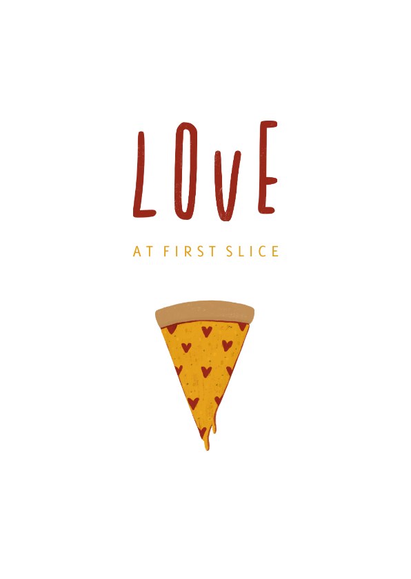 Liefde kaarten - Liefdekaart love at first slice pizza met hartjes