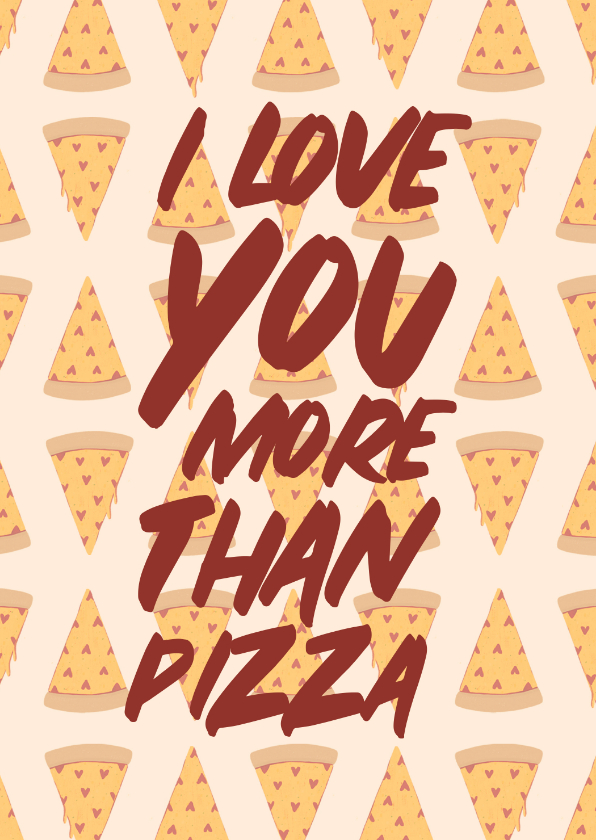 Liefde kaarten - Liefdekaart love you more than pizza met hartjes