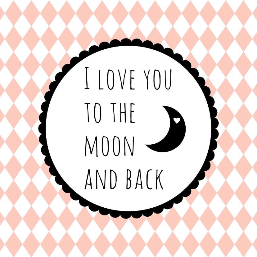 """Liefde kaarten - Liefdeskaart """"to the moon""""- WW"""