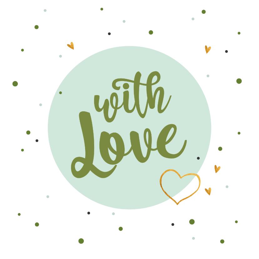 Liefde kaarten - With love - zomaar kaart