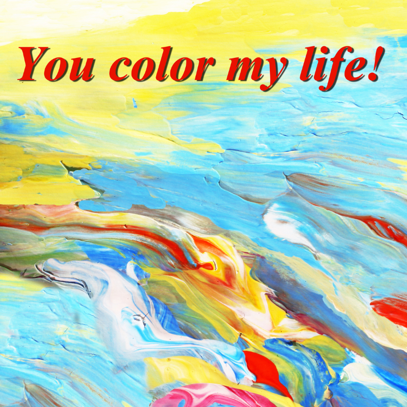 Liefde kaarten - You color my life