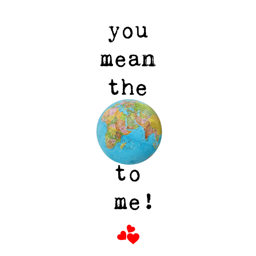 Liefde kaarten - You mean the WORLD to me..