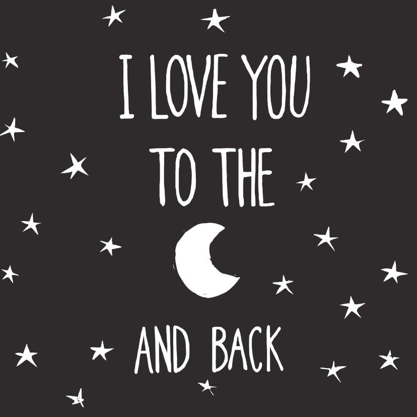 Liefde kaarten - Zomaar kaart I love u to the moon and back