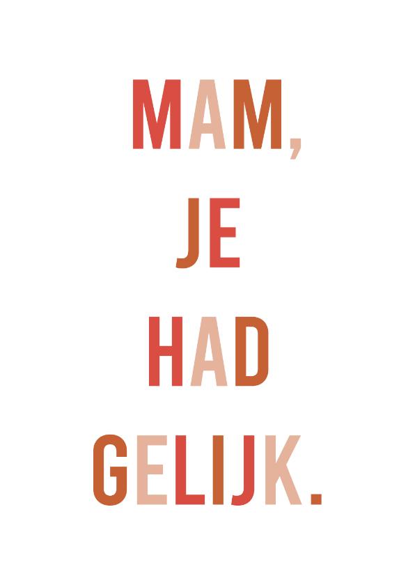 Moederdag kaarten - Grappige moederdagkaart 'mam, je had gelijk'
