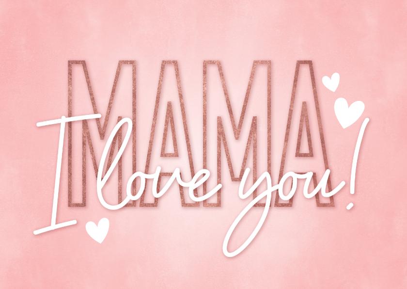 Moederdag kaarten - Hippe moederdag kaart mama I love you roze met hartjes