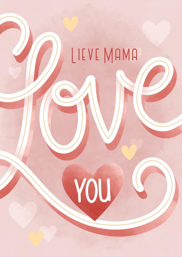 Moederdag kaarten - Hippe moederdag kaart typo Lieve mama I love you hartjes