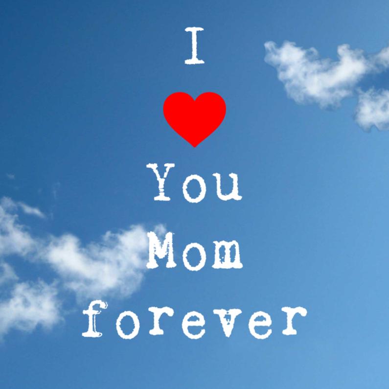Moederdag kaarten - I LOVE  YOU MOM