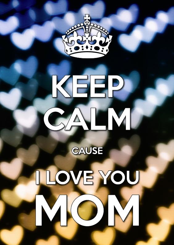 Moederdag kaarten - Keep Calm I Love You Mom 2 - OT