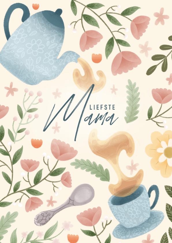 Moederdag kaarten - Leuke moederdag kaart met thee, bloemen en plantjes