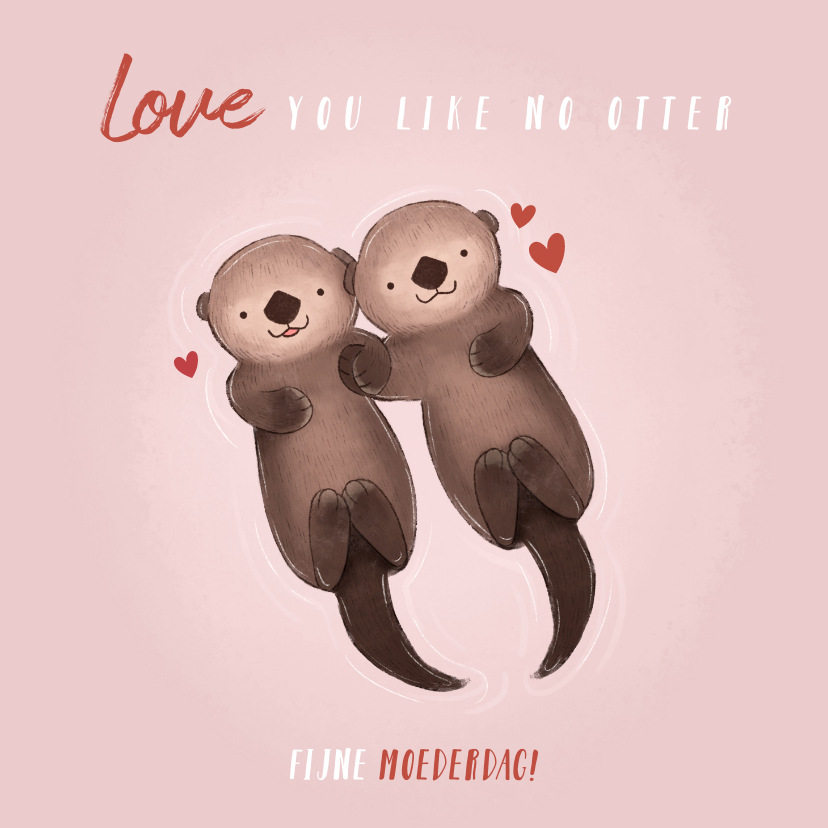 Moederdag kaarten - Leuke moederdag kaart otters 'Love you like no otter'
