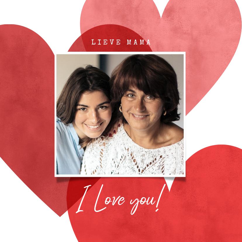 Moederdag kaarten - Lieve moederdag kaart met I love you, hartjes, en foto