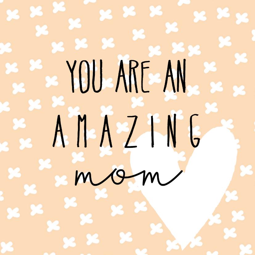 Moederdag kaarten - Moederdag | Amazing mom