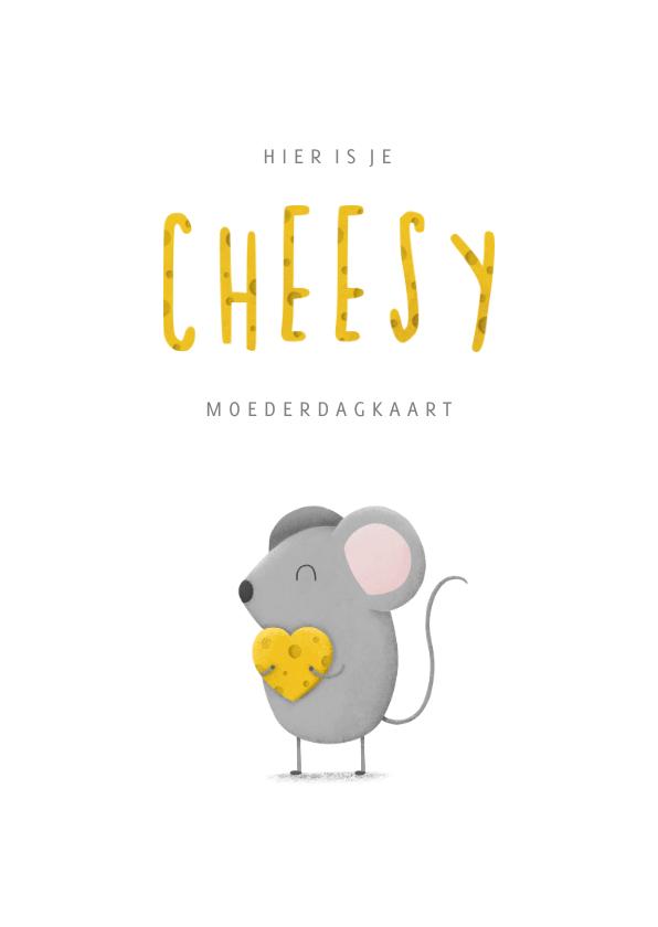 Moederdag kaarten - Moederdag cheesy met muisje en kaas