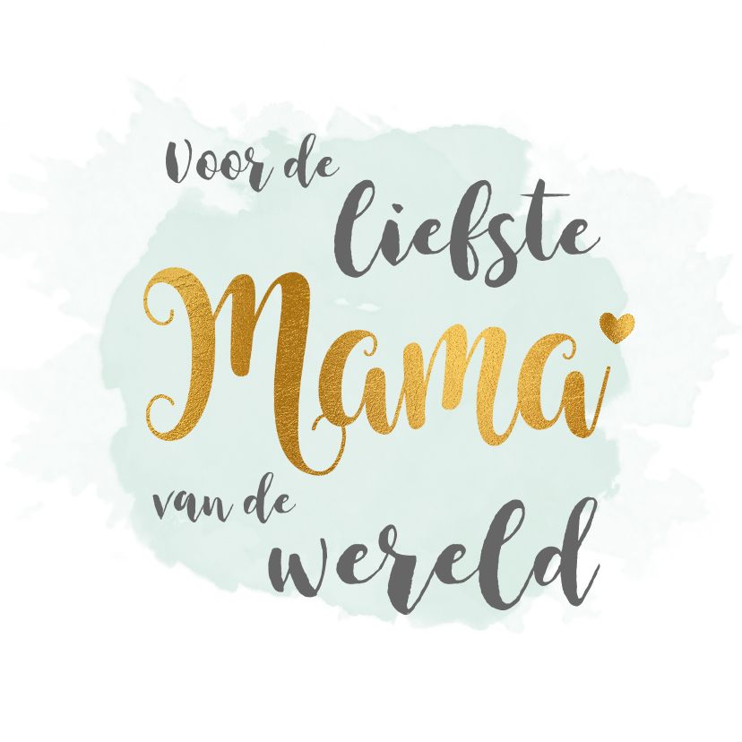 Moederdag kaarten - Moederdag liefste Mama goud