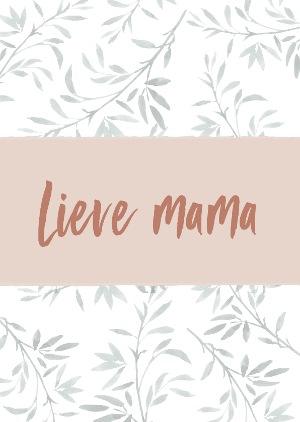 Moederdag kaarten - Moederdag lieve mama... botanisch met natuurlijke tinten