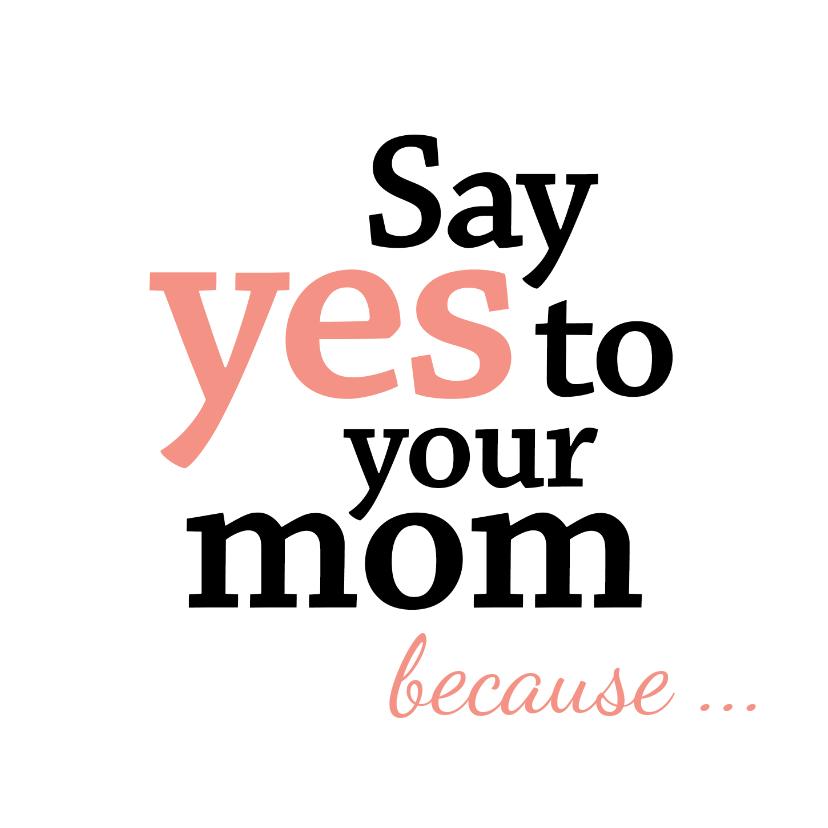 Moederdag kaarten - Moederdag typografisch say yes to your mom
