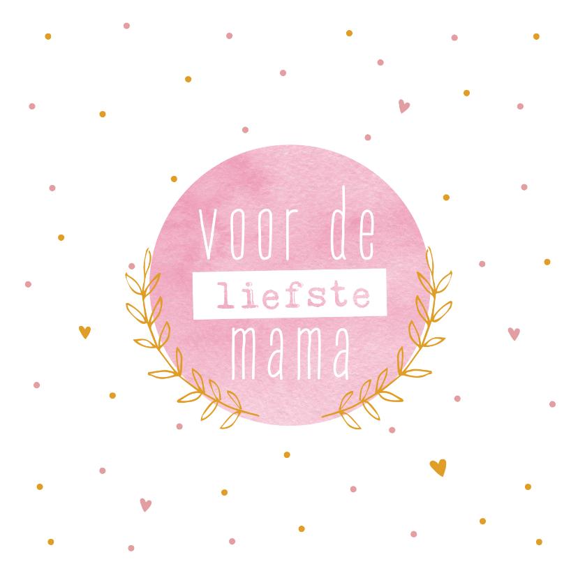 Moederdag kaarten - Moederdag - voor de liefste mama stippen