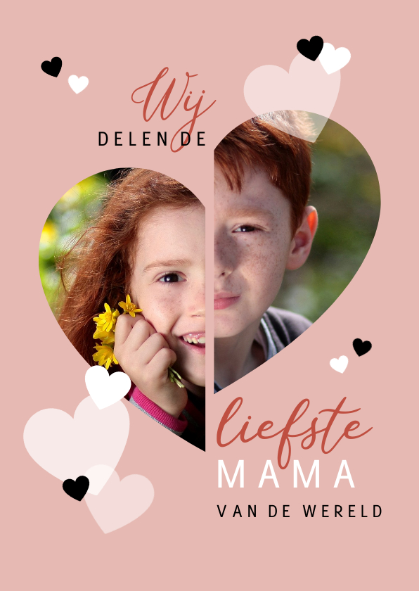 Moederdag kaarten - Moederdag Wij delen de liefste mama