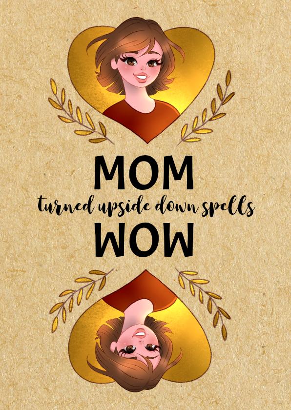 Moederdag kaarten - Moederdagkaart - MOM Turned Upside Down Spells WOW