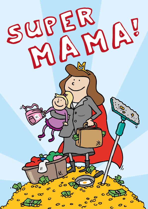 Moederdag kaarten - Moederdagkaart superheld carrière mama!