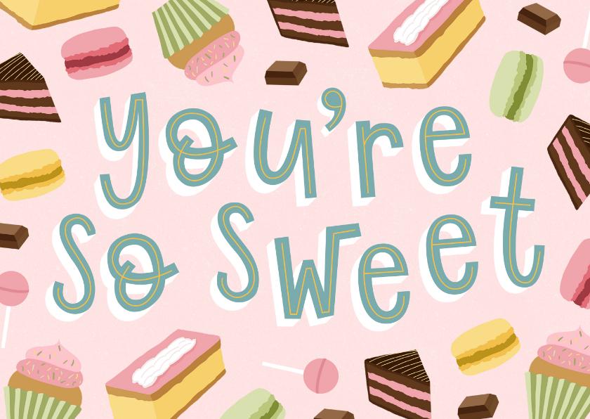 Moederdag kaarten - Moederdagkaart 'You're so sweet'