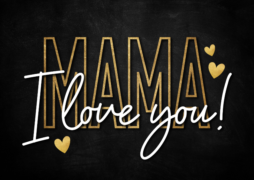Moederdag kaarten - Stijlvolle moederdag kaart mama I love you goud en zwart