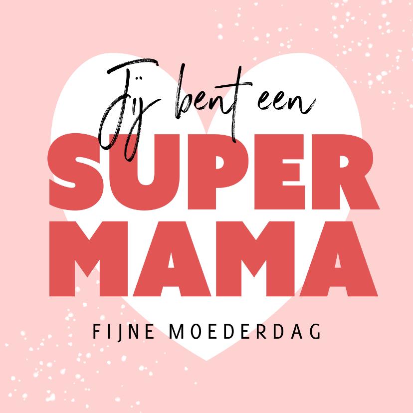 Moederdag kaarten - Super mama moederdagkaart hip modern hartje