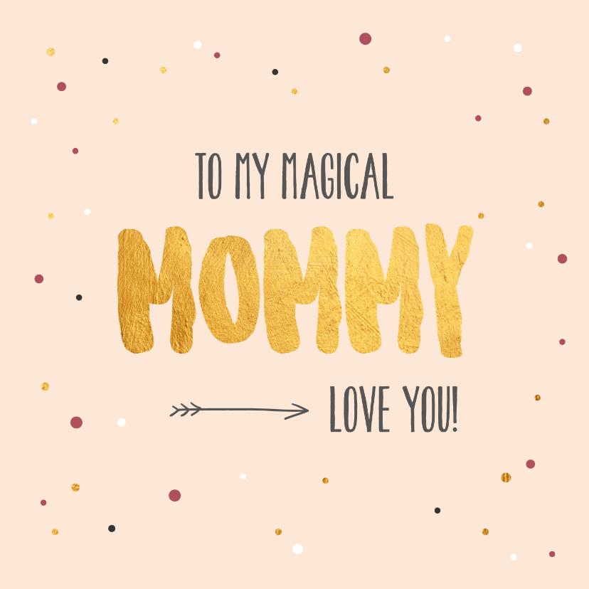 Moederdag kaarten - To my magical mummy - gold - moederdag kaart
