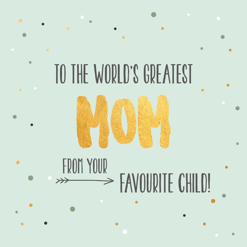 Moederdag kaarten - World's greatest mom - gold - moederdag kaart