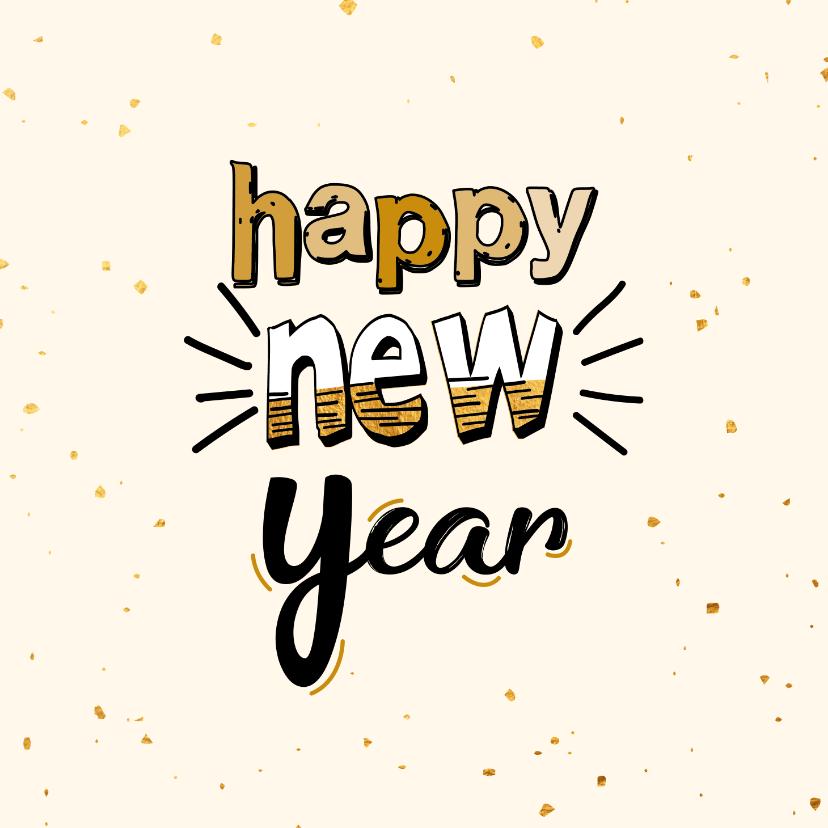 Nieuwjaarskaarten - Happy new year - text and gold - nieuwjaarskaart