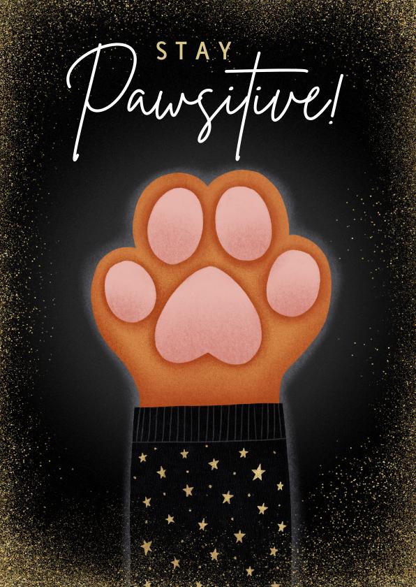 Nieuwjaarskaarten - Lieve Stay Pawsitive nieuwjaarskaart met hondenpootje