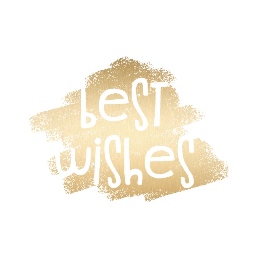 Nieuwjaarskaarten - Nieuwjaarskaart 'Best Wishes' goudlook