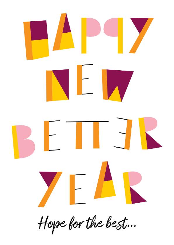 Nieuwjaarskaarten - Nieuwjaarskaart Happy new better year
