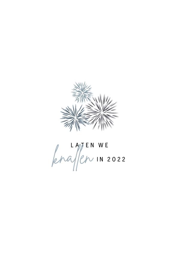 Nieuwjaarskaarten - Nieuwjaarskaart laten we knallen in 2022