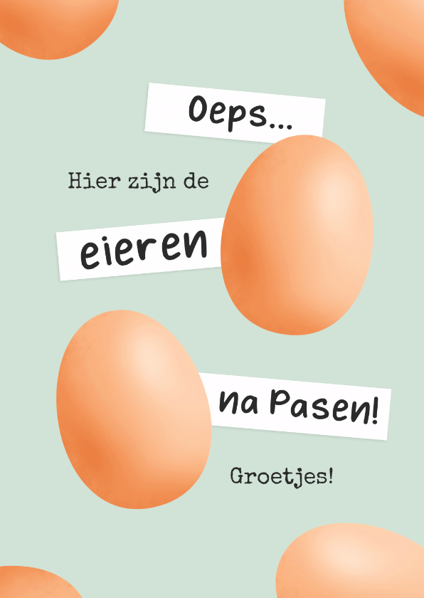 Paaskaarten - Paaskaart humor eieren na Pasen te laat