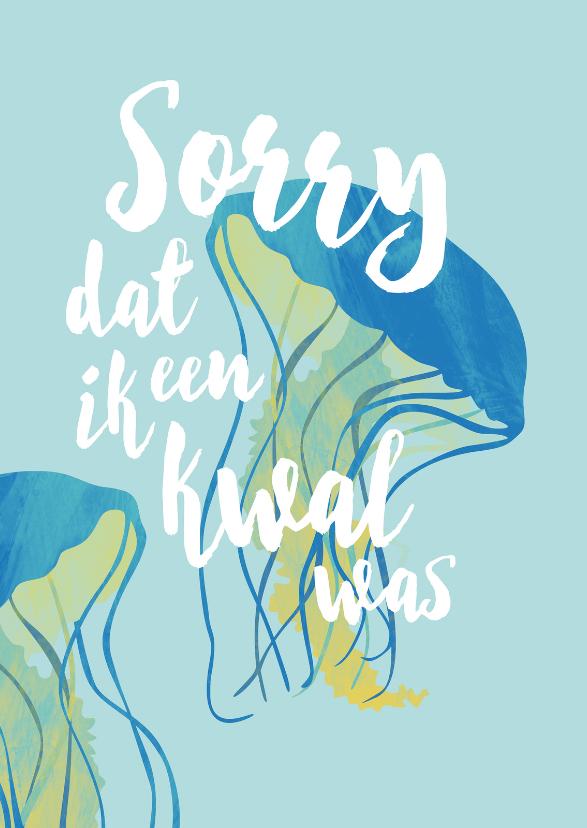 Sorry kaarten - Sorry kaart met kwal