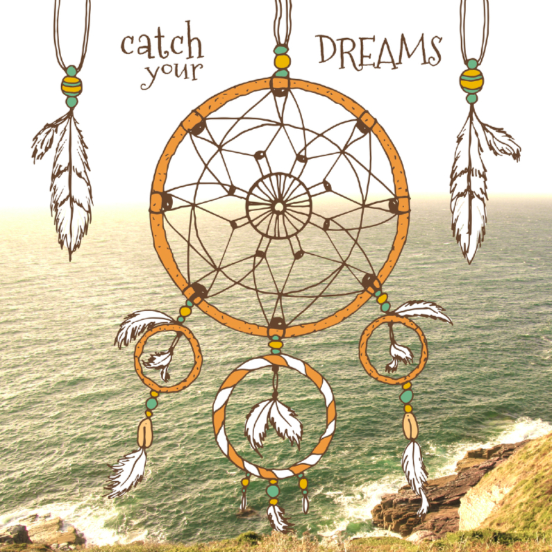 Spreukenkaarten - Catch your dreams zee