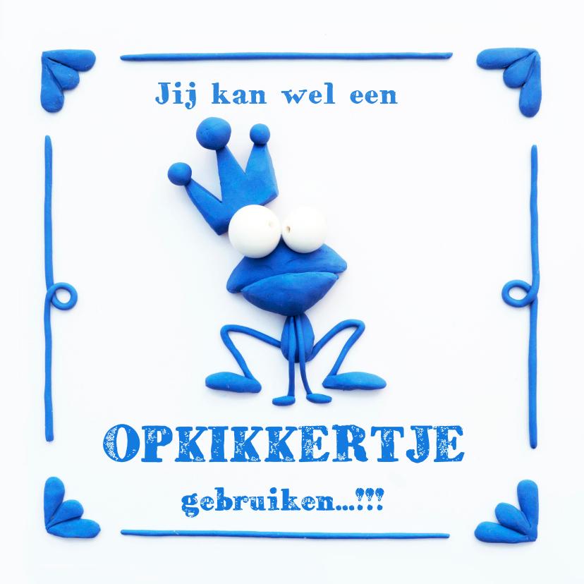 Spreukenkaarten - Delfts Blauwe Opkikkertje