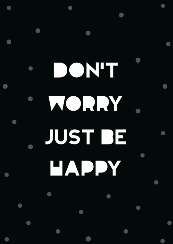 Spreukenkaarten - Don't worry just be happy