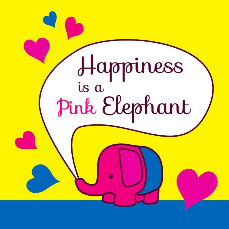 Spreukenkaarten - Happiness is a Pink Elephant