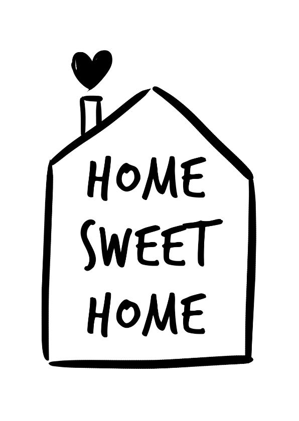 Spreukenkaarten - Home sweet home met huisje