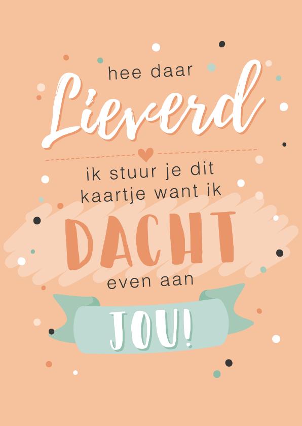 Spreukenkaarten - Lieve oranje kaart met spreuk 'ik moest even aan je denken'